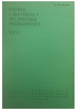 Studia i materiały do historii wojskowości tom XXVI