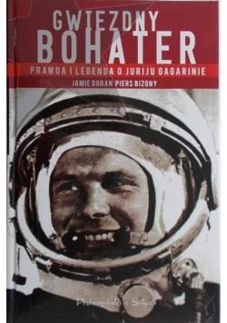 Gwiezdny bohater Prawda i legenda o Juriju Gagarinie