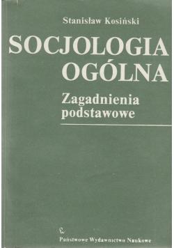 Socjologia ogólna Zagadnienia podstawowe