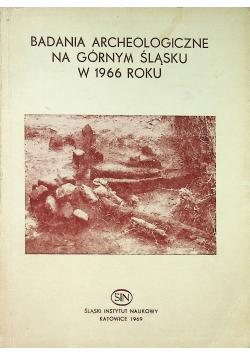Badania archeologiczne na górnym Śląsku  w 1966 roku