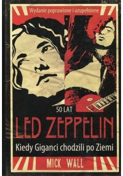 Led Zeppelin. Kiedy Giganci chodzili po ziemi