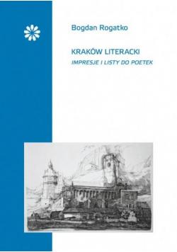 Kraków literacki Impresje i listy do poetek