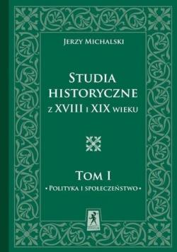 Studia Historyczne z XVIII i XIX wieku Tom 1