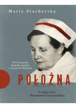 Położna. O mojej cioci Stanisławie Leszczyńskiej