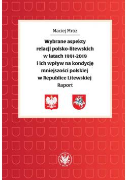 Wybrane aspekty relacji polsko-litewskich w latach 1991-2019 i ich wpływ na kondycję mniejszości