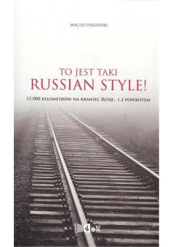 To jest taki Russian style