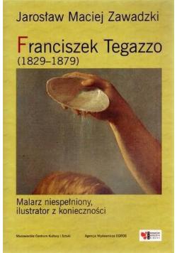 Franciszek Tegazzo (1829-1879)