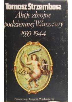 Akcje zbrojne podziemnej Warszawy 1939 do 1944