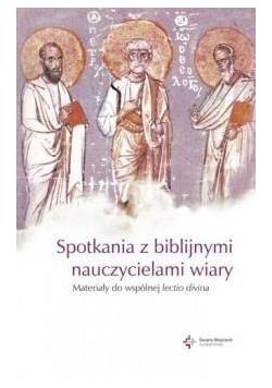 Nowa Ewangelizacja Spotkania z biblijnymi nauczycielami wiary