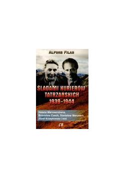Śladami kurierów tatrzańskich 1939-1944