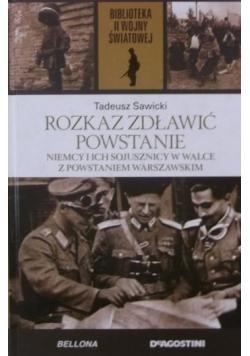 Rozkaz zdławić powstanie  Niemcy i ich sojusznicy w walce z Powstaniem Warszawskim