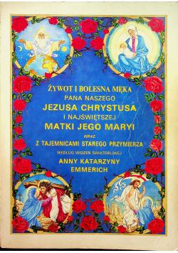 Żywot i Bolesna Męka Pana Naszego Jezusa Chrystusa i Najświętszej Matki Jego Maryi