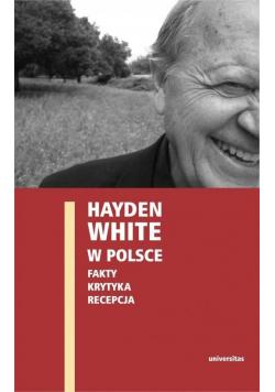 Hayden White w Polsce: fakty, krytyka, recepcja