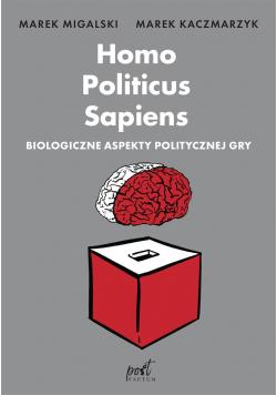Homo Politicus Sapiens. Biologiczne aspekty..