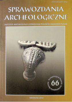 Sprawozdania archeologiczne nr 66