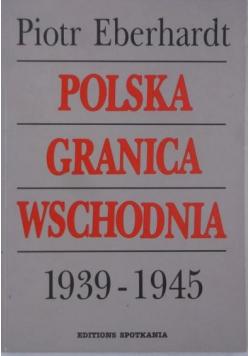 Polska granica wschodnia 1939-1945