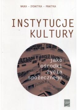 Instytucje kultury jako ośrodki życia społecznego