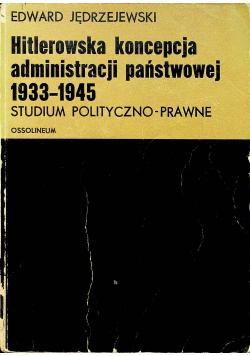 Hitlerowska koncepcja administracji państwowej 1933  1945