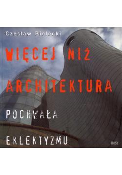 Więcej niż architektura Pochwała eklektyzmu Dedykacja autora