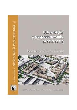 Urbanistyka w gospodarowaniu przestrzenią