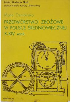 Przetwórstwo zbożowe w Polsce Średniowiecznej  X XIV wieku