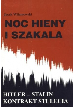 Noc hieny i szakala. Hitler-Stalin kontrakt ....