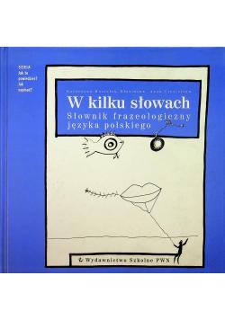 W kilku słowach Słownik frazeologiczny języka polskiego