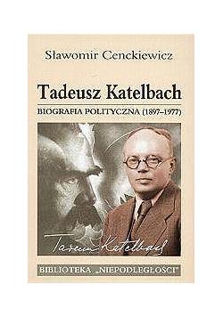 Tadeusz Katelbach. Biografia polityczna(1897-1977)