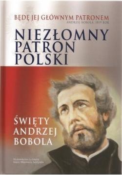 Niezłomny patron Polski