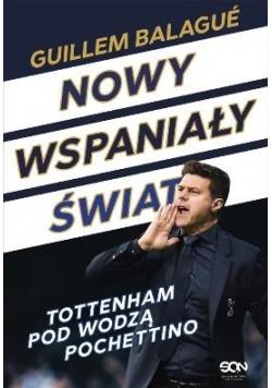 Nowy wspaniały świat. Tottenham pod wodzą...