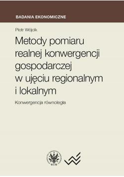 Metody pomiaru realnej konwergencji gospodarczej..