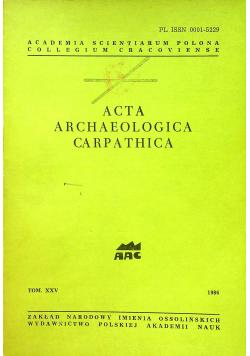 Acta archaeologica carpathica tom XXV