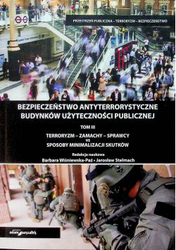 Bezpieczeństwo antyterrorystyczne budynków użyteczności publicznej tom III