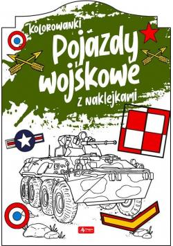 Pojazdy wojskowe Kolorowanka z naklejkami