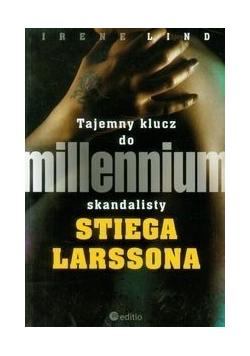 Tajemny klucz do millennium skandalisty Stiega Larssona