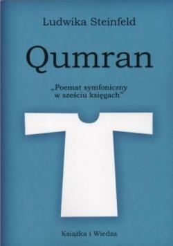 Qumran. Poemat symfoniczny w sześciu ksiegach