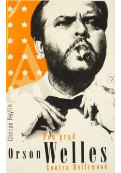 Pod prąd Orson Welles kontra Hollywood