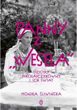 """Panny z """"Wesela"""". Siostry Mikołajczykówny"""