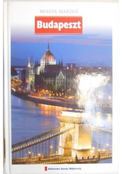 Miasta marzeń Budapeszt
