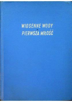 Wiosenne wody / Pierwsza miłość 1950 r.