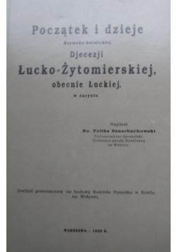 Początek i dzieje Rzymsko Katolickiej Diecezji Łucko Żytomierskiej reprint 1926 r
