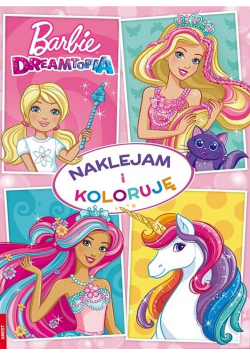 Barbie Dreamtopia. Naklejam i Koloruję