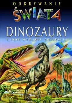Odkrywanie świata dinozaury i inne wymarłe zwierzęta