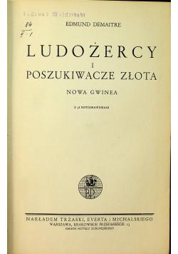 Ludożercy i poszukiwacze złota 1937 r.