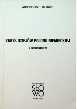 Zarys Dziejów Polonii Niemieckiej z Informatorem