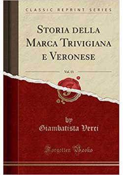 Storia della Marca Trivigiana e Veronese reprint  1789 r.