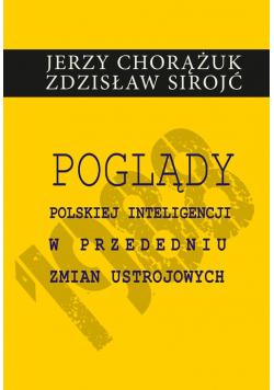 Poglądy polskiej inteligencji w przededniu zmian ustrojowych