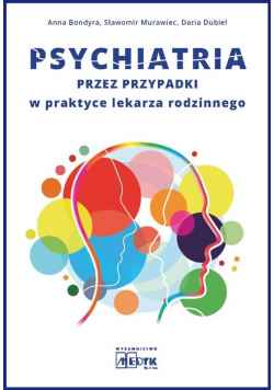 Psychiatria przez przypadki w praktyce lekarza...