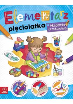 Elementarz 5 latka. Akademia przedszkolaka