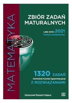 Zbiór zadań maturalnych 2010-2021 Matematyka PP